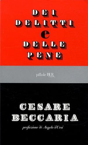 Cesare Beccaria - Dei delitti e delle pene.