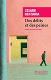 Cesare Beccaria - Des délits et des peines - Suivi de Avis au sujet de la peine de mort.