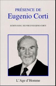 Cesare Cavalleri et Etienne de Montety - Présence de Eugenio Corti - Ecrits sur l'oeuvre de Eugenio Corti.