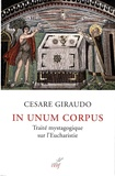 Cesare Giraudo - In unum corpus - Traité mystagogique sur l'eucharistie.