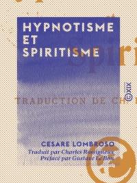 Cesare Lombroso et Charles Rossigneux - Hypnotisme et Spiritisme.