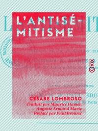 Cesare Lombroso et Maurice Hamel - L'Antisémitisme.