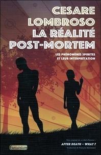 Cesare Lombroso - La réalité post-mortem - Les phénomènes spirites et leur interprétation.