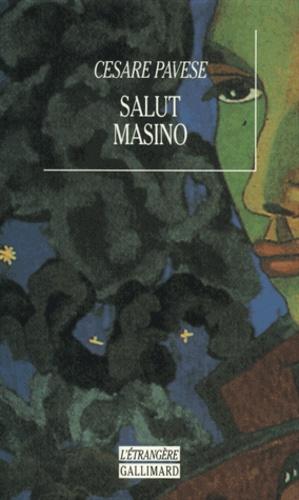 Cesare Pavese - Salut Masino.