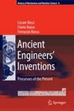 Cesare Rossi et Flavio Russo - Ancient Engineers' Inventions - Precursors of the Present.