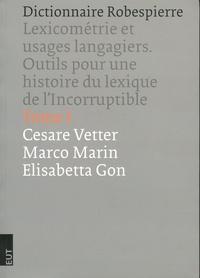 Dictionnaire Robespierre - Lexicométrie et usages langagiers. Outils pour une histoire du lexique de lIncorruptible, Tome 1.pdf