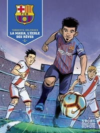 Cesc et Eduard Torrents - F.C. Barcelone - Tome 1 - La Masia, l'école des rêves 1/3.