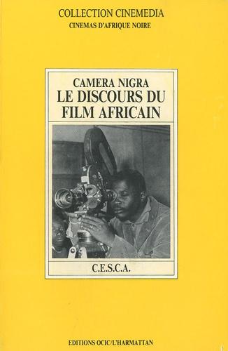 CESCA - Camera Nigra - Le discours du film africain.