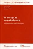 Cesla Amarelle et Minh-Son Nguyen - Le principe de non-refoulement - Fondements et enjeux pratiques.