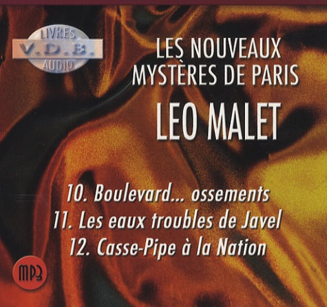 Leo Mallet - 3 Enquêtes de Nestor Burma : Boulevard... ossements ; Les eaux troubles de Javel ; Casse-pipe à la Nation. 3 CD audio MP3