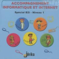 Jériko - Accompagnement Internet et Internet spécial B2i Niveau 1 - CD-ROM.