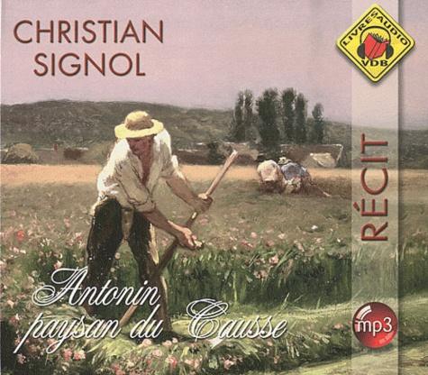 Christian Signol - Antonin, paysan du Causse. 1 CD audio MP3