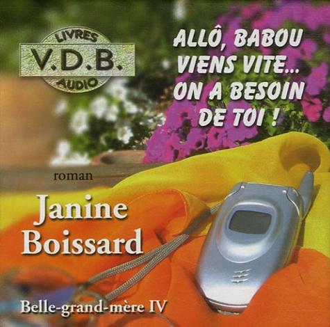 Janine Boissard - Belle-grand-mère Tome 4 : Allô, Babou viens vite... on a besoin de toi !. 5 CD audio