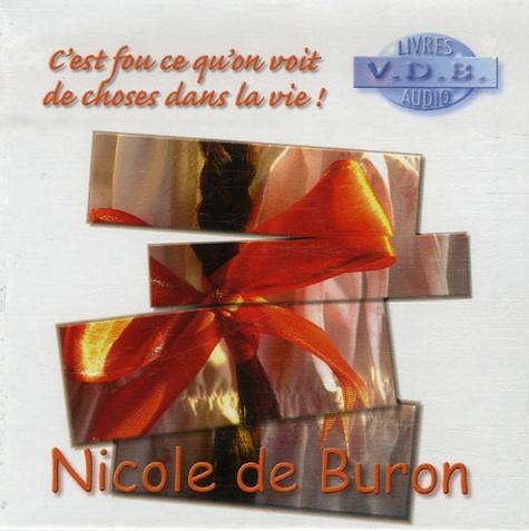 Nicole de Buron - C'est fou ce qu'on voit de choses dans la vie !. 5 CD audio