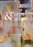 Georges Balandier - Corps et culture N° 6/7, 2004 : Métissages.