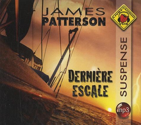 James Patterson - Dernière escale. 1 CD audio MP3