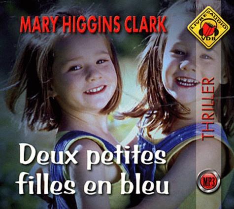 Mary Higgins Clark - Deux petites filles en bleu. 1 CD audio MP3
