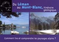 Philippe Olive - Du Léman au Mont-Blanc, itinéraire géologique - Comment lire et comprendre les paysages alpins ?.