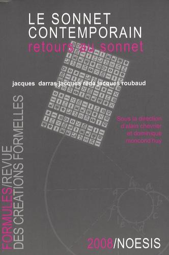 Alain Chevrier et Dominique Moncond'huy - Formules N° 12/2008 : Le sonnet contemporain - Retours au sonnet.