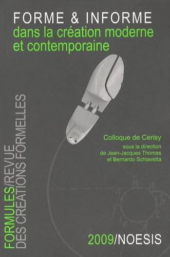 Bernardo Schiavetta et Jean-Jacques Thomas - Formules N° 13/2009 : Forme et informe dans la création moderne et contemporaine.
