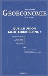 Jean-François Daguzan - Géoéconomie N° 42, été 2007 : Quelle union méditerranéenne ?.