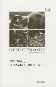 Pascal Lorot et Jean-François Daguzan - Géoéconomie N° 54, Eté 2010 : Football, puissance, influence.
