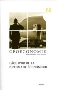 Didier Lucas - Géoéconomie N° 56, Hiver 2010-20 : L'âge d'or de la diplomatie économique.