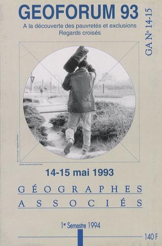 Bernard Bret et Serge Paugam - Géographes Associés N° 14-15, Mai 1993 : Géoforum 93 - A la découverte des pauvretés et exclusions, regards croisés.