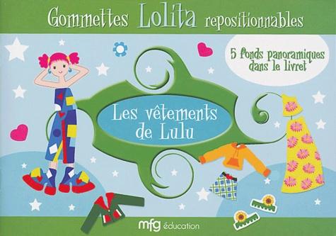 MFG Education - Gommettes Lolita repositionnnables : Les vêtements de Lulu - 5 fonds panoramiques dans le livret.