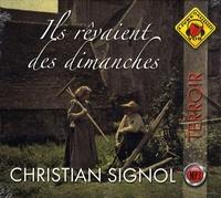 Christian Signol et Jean-Marc Galéra - Ils rêvaient des dimanches. 1 CD audio MP3