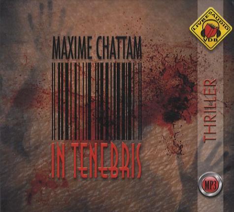 Maxime Chattam - In tenebris. 1 CD audio MP3