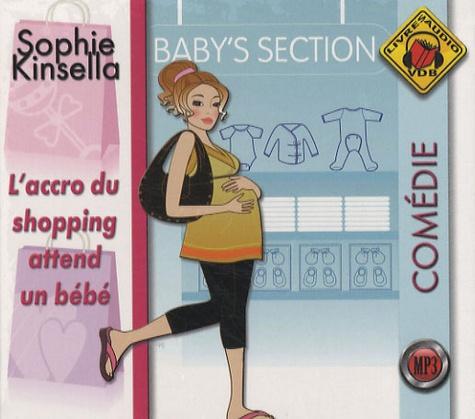 Sophie Kinsella - L'accro du shopping attend un bébé. 1 CD audio MP3