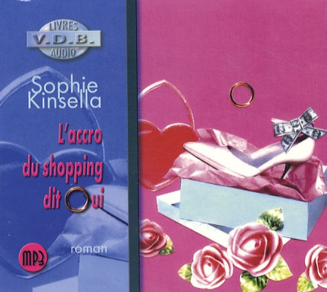 Sophie Kinsella - L'accro du shopping dit oui. 1 CD audio MP3