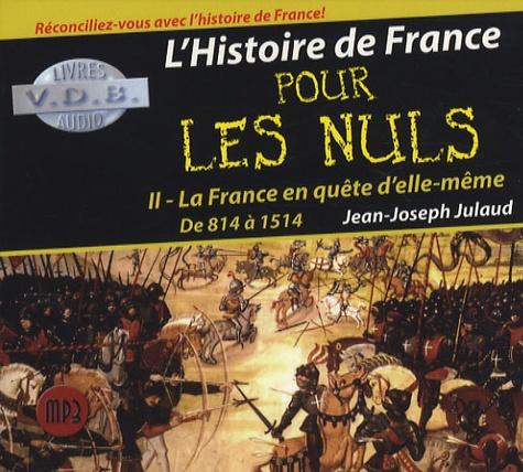Véronique Groux de Miéri et Yves Mugler - L'Histoire de France pour les Nuls - Tome 2, La France en quête d'elle-même, de 814 à 1514, CD audio MP3.