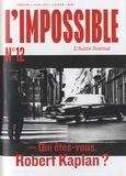 Michel Butel - L'impossible N° 12, Avril 2013 : Qui êtes-vous Robert Kaplan ?.