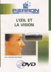 Sylvie Berthelot et Michel Bultingaire - L'oeil et la vision. 1 DVD