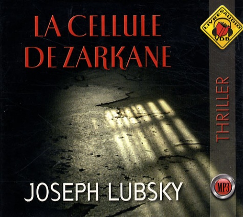 Joseph Lubsky - La cellule de Zarkane. 1 CD audio MP3