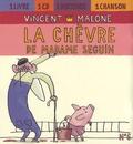 Vincent Malone - La chèvre de madame Seguin - CD audio.