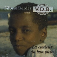 Gilbert Bordes - La couleur du bon pain. 5 CD audio
