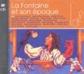 Jean-Paul Moulinot et André Brunot - La  Fontaine et son époque - 2 CD audio.