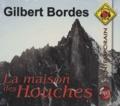 Gilbert Bordes - La maison des Houches. 1 CD audio MP3