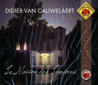 Didier Van Cauwelaert - La maison des lumières. 1 CD audio MP3
