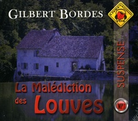 Gilbert Bordes - La malédiction des louves. 1 CD audio MP3