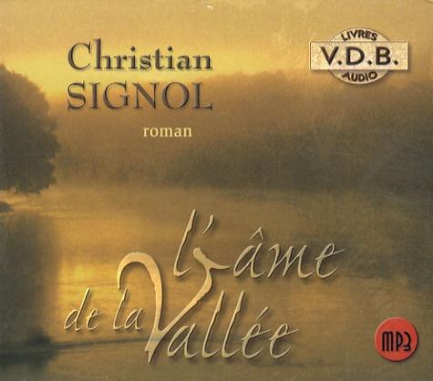Christian Signol - La Rivière Espérance Tome 3 : L'âme de la Vallée. 1 CD audio MP3