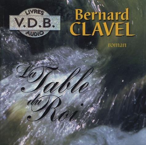 Bernard Clavel - La Table du Roi. 3 CD audio