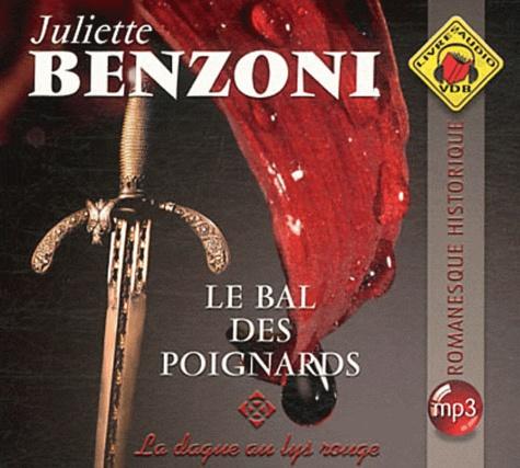 Juliette Benzoni - Le bal des poignards Tome 1 : La dague au lys rouge. 1 CD audio MP3