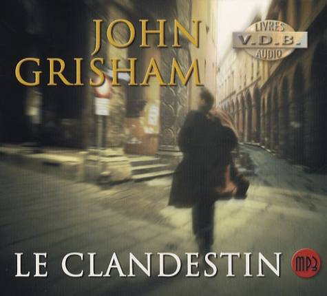 John Grisham - Le clandestin. 2 CD audio MP3