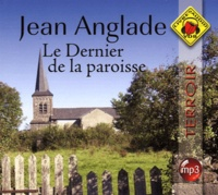 Jean Anglade - Le Dernier de la paroisse. 1 CD audio MP3