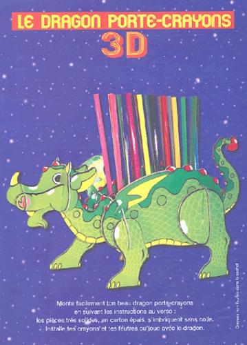 MFG Education et Jean-Luc Cherrier - Le dragon porte-crayons 3D - Des montages faciles et amusants, sans colle !.