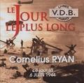 Cornelius Ryan - Le jour le plus long - Ce jour là 6 juin 1944. 8 CD audio